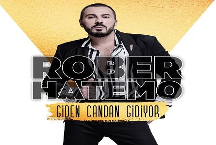 Rober Hatemo Giden Candan Gidiyor şarkı Sözü